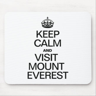 KEEP CALM AND VISIT MOUNT EVEREST MOUSEPAD