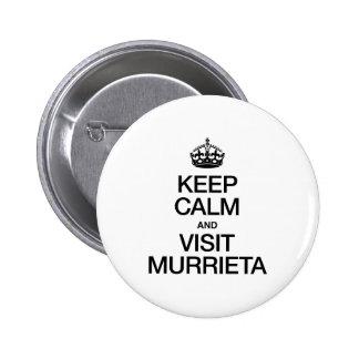 KEEP CALM AND VISIT MURRIETA 6 CM ROUND BADGE