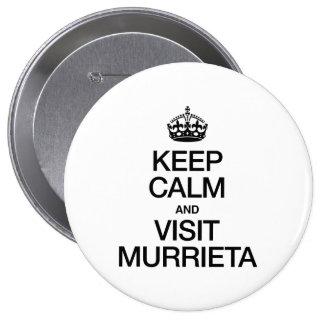 KEEP CALM AND VISIT MURRIETA 10 CM ROUND BADGE