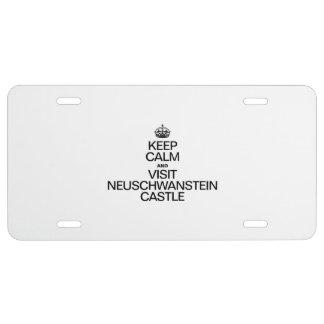 KEEP CALM AND VISIT NEUSCHWANSTEIN CASTLE LICENSE PLATE
