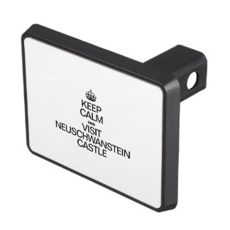 KEEP CALM AND VISIT NEUSCHWANSTEIN CASTLE HITCH COVER