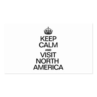 KEEP CALM AND VISIT NORTH AMERICA BUSINESS CARD TEMPLATES