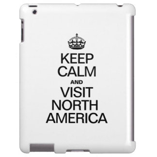 KEEP CALM AND VISIT NORTH AMERICA iPad CASE