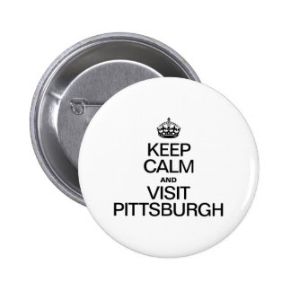 KEEP CALM AND VISIT PITTSBURGH PINS