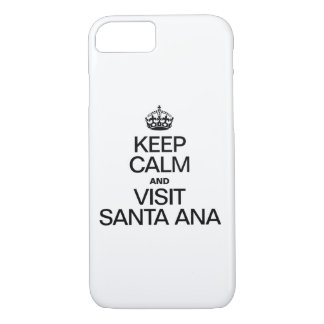 KEEP CALM AND VISIT SANTA ANA iPhone 7 CASE