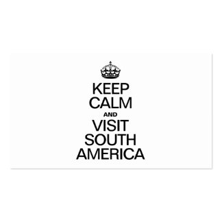 KEEP CALM AND VISIT SOUTH AMERICA BUSINESS CARDS
