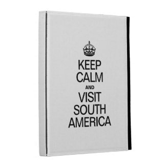 KEEP CALM AND VISIT SOUTH AMERICA iPad CASES