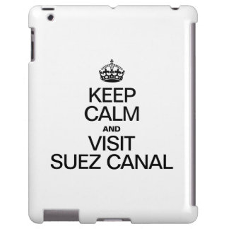 KEEP CALM AND VISIT SUEZ CANAL