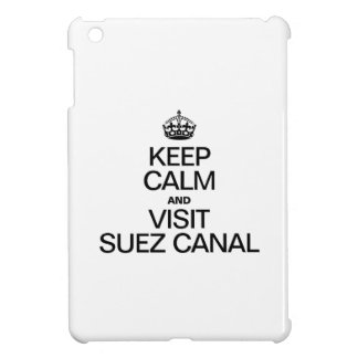 KEEP CALM AND VISIT SUEZ CANAL CASE FOR THE iPad MINI