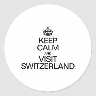 KEEP CALM AND VISIT SWITZERLAND ROUND STICKER