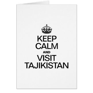 KEEP CALM AND VISIT TAJIKISTAN GREETING CARD