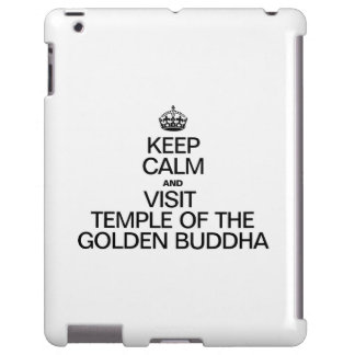 KEEP CALM AND VISIT TEMPLE OF THE GOLDEN BUDDHA