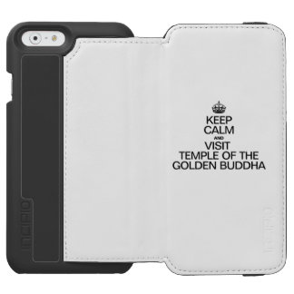 KEEP CALM AND VISIT TEMPLE OF THE GOLDEN BUDDHA INCIPIO WATSON™ iPhone 6 WALLET CASE