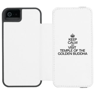 KEEP CALM AND VISIT TEMPLE OF THE GOLDEN BUDDHA INCIPIO WATSON™ iPhone 5 WALLET CASE