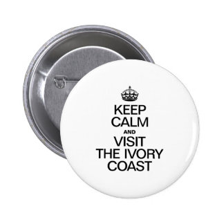 KEEP CALM AND VISIT THE IVORY COAST 6 CM ROUND BADGE