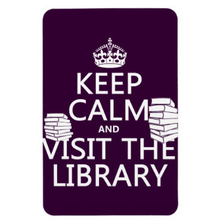 Keep Calm and Visit the Library - in any color Rectangular Photo Magnet