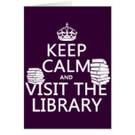 Keep Calm and Visit the Library - in any colour