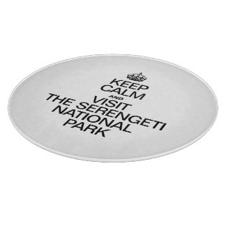 KEEP CALM AND VISIT THE SERENGETI NATIONAL PARK CUTTING BOARD