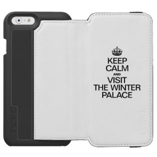 KEEP CALM AND VISIT THE WINTER PALACE INCIPIO WATSON™ iPhone 6 WALLET CASE