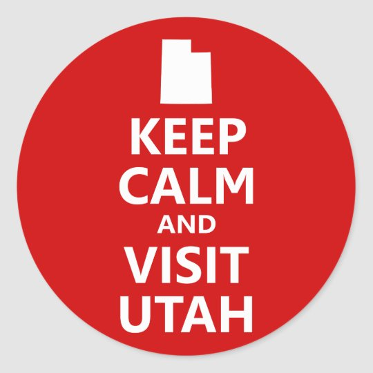 Keep Calm and Visit Utah Classic Round Sticker
