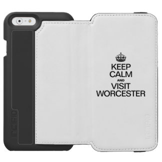 KEEP CALM AND VISIT WORCESTER INCIPIO WATSON™ iPhone 6 WALLET CASE