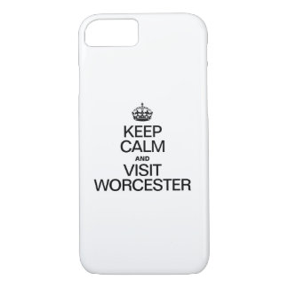 KEEP CALM AND VISIT WORCESTER iPhone 7 CASE