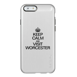KEEP CALM AND VISIT WORCESTER INCIPIO FEATHER® SHINE iPhone 6 CASE