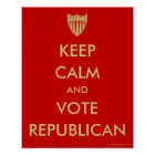 """""""KEEP CALM and VOTE REPUBLICAN"""" Poster"""