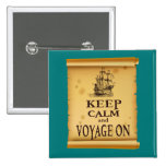 Keep Calm and Voyage On fun unique print Pinback Button