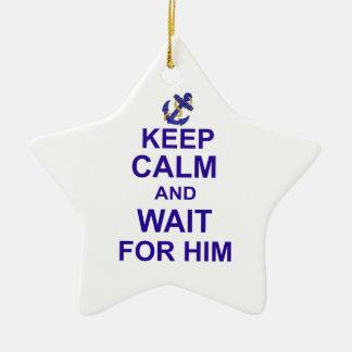 Keep Calm and Wait for Him Ceramic Star Decoration