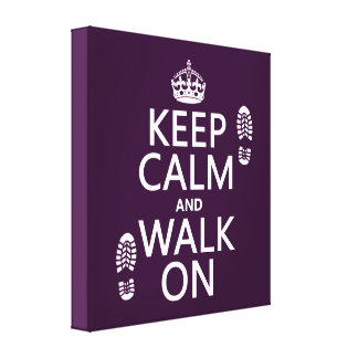 Keep Calm and Walk On (any background color) Canvas Print