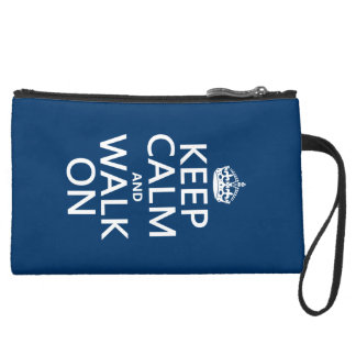 Keep Calm and Walk On (any background color) Suede Wristlet