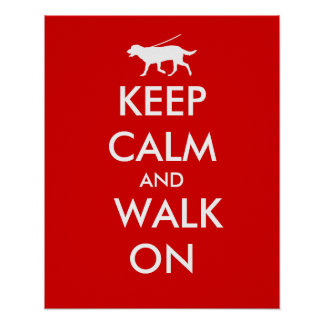 Keep Calm and Walk On Dog Walking Labrador Poster