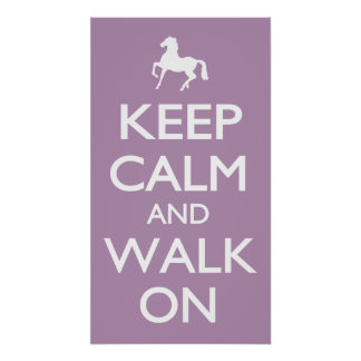 Keep Calm and Walk On Poster
