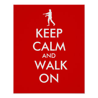 Keep Calm and Walk On Zombie Poster Customisable
