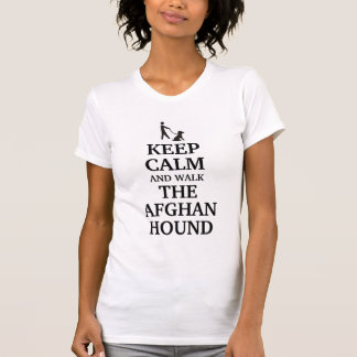 Keep calm and walk the Afghan Hound T-Shirt