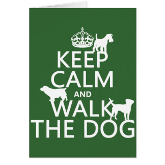 Keep Calm and Walk The Dog - all colors Greeting Card