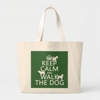 Keep Calm and Walk The Dog - all colors Large Tote Bag