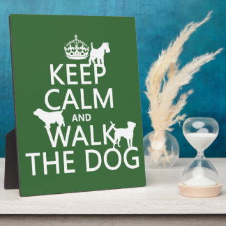 Keep Calm and Walk The Dog - all colors Plaque