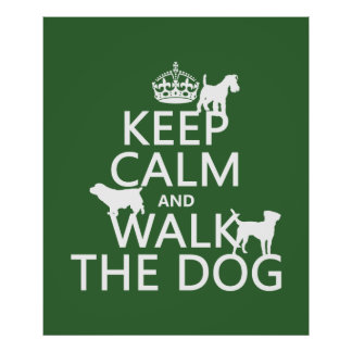Keep Calm and Walk The Dog - all colors Print