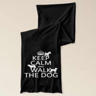 Keep Calm and Walk The Dog - all colors Scarf