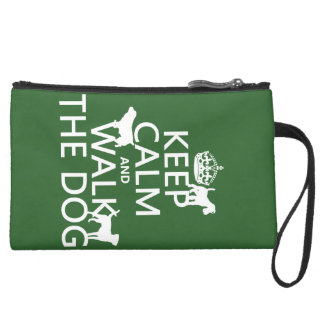 Keep Calm and Walk The Dog - all colors Suede Wristlet