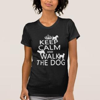 Keep Calm and Walk The Dog - all colors Tee Shirt