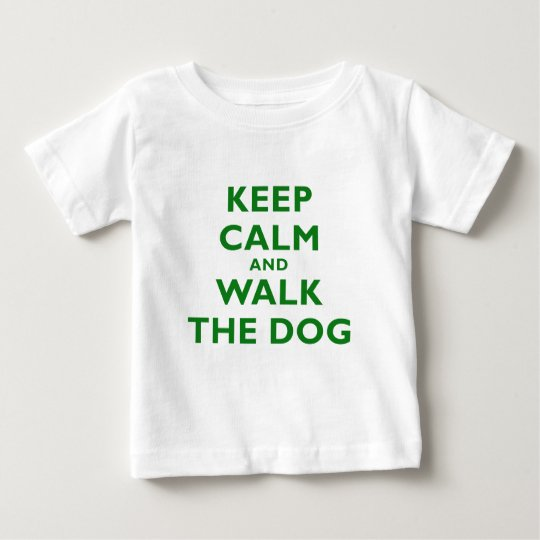Keep Calm and Walk the Dog Baby T-Shirt