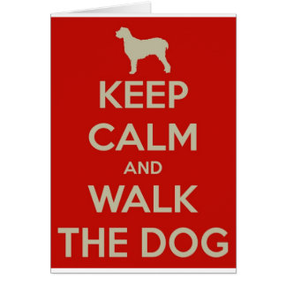 Keep Calm and Walk the Dog Card