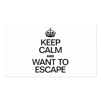 KEEP CALM AND WANT TO ESCAPE PACK OF STANDARD BUSINESS CARDS