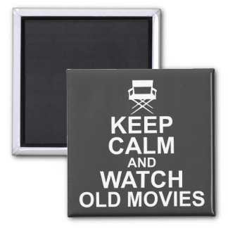 Keep Calm and Watch Old Movies Square Magnet