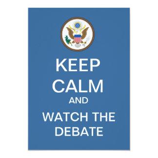 "KEEP CALM And Watch The Debate Custom Invitation 5"" X 7"" Invitation Card"