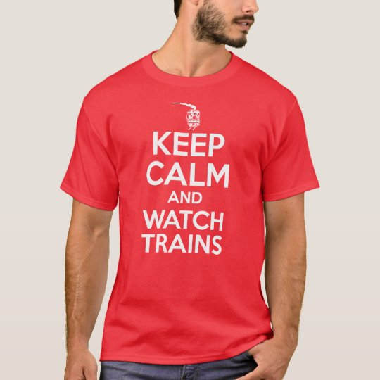 Keep Calm and Watch Trains - Steam Locomotive