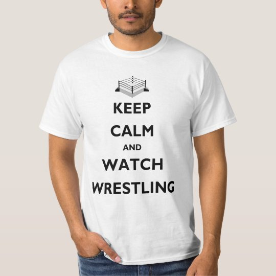 Keep Calm and Watch Wrestling Value T-Shirt